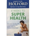 Six Weeks To Super Health - Patrick Holford