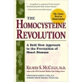 The Homocysteine Revolution - Kilmer McCully, M.D.