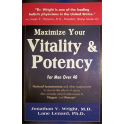 Maximise Your Vitality & Potency - Jonathan Wright M.D.